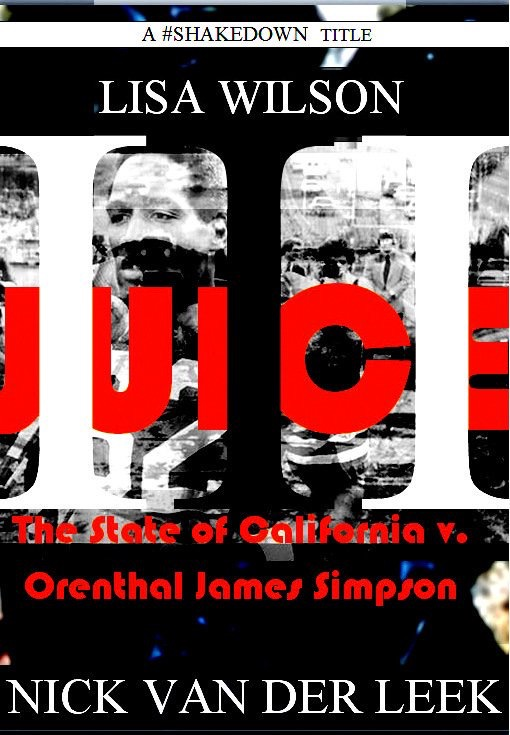 An Excerpt from JUICE III:  The State of California v. Orenthal James Simpson